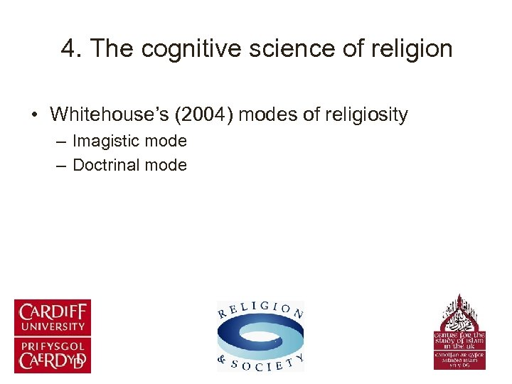 4. The cognitive science of religion • Whitehouse's (2004) modes of religiosity – Imagistic