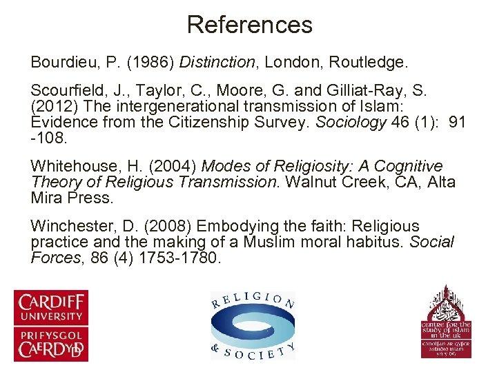 References Bourdieu, P. (1986) Distinction, London, Routledge. Scourfield, J. , Taylor, C. , Moore,