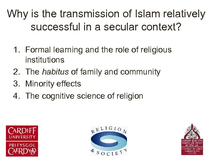 Why is the transmission of Islam relatively successful in a secular context? 1. Formal