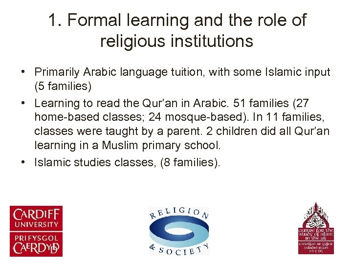 1. Formal learning and the role of religious institutions • Primarily Arabic language tuition,