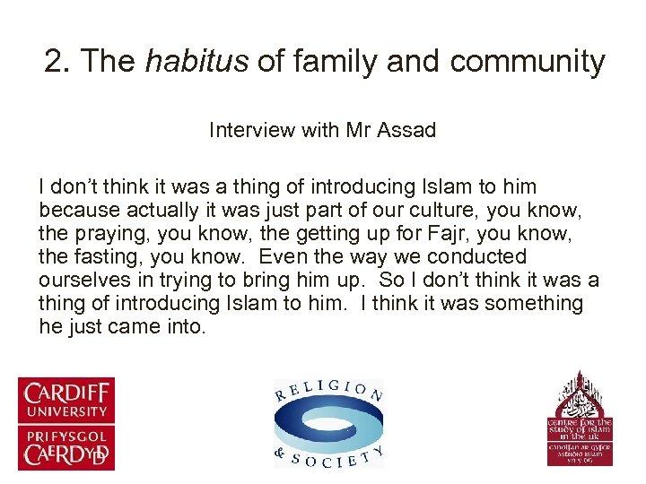 2. The habitus of family and community Interview with Mr Assad I don't think