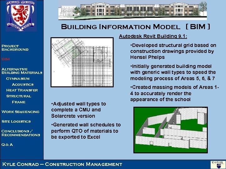 Building Information Model [ BIM ] Autodesk Revit Building 9. 1: • Developed structural