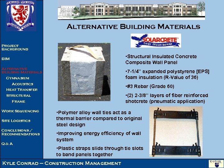 Alternative Building Materials Project Background • Structural Insulated Concrete Composite Wall Panel BIM Alternative