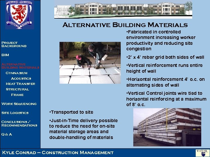 Alternative Building Materials • Fabricated in controlled environment increasing worker productivity and reducing site