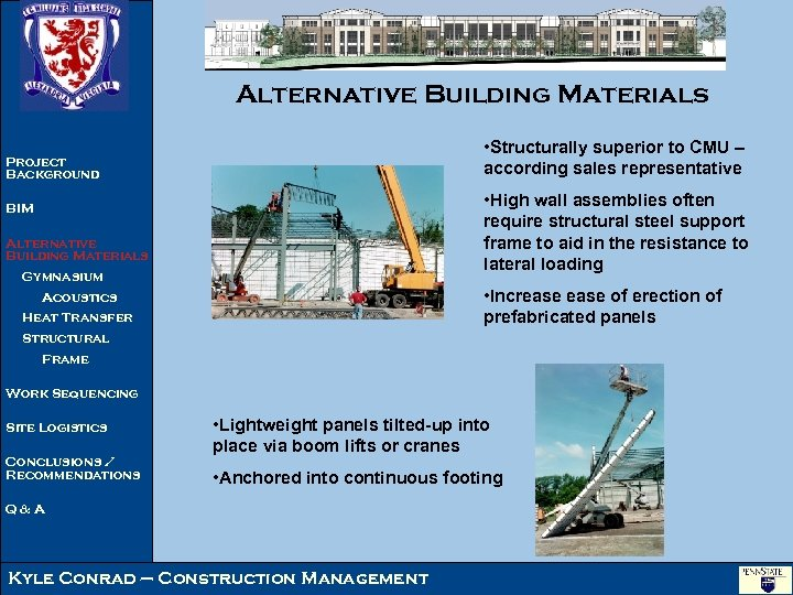 Alternative Building Materials • Structurally superior to CMU – according sales representative Project Background
