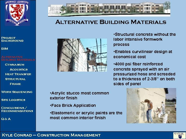 Alternative Building Materials • Structural concrete without the labor intensive formwork process Project Background