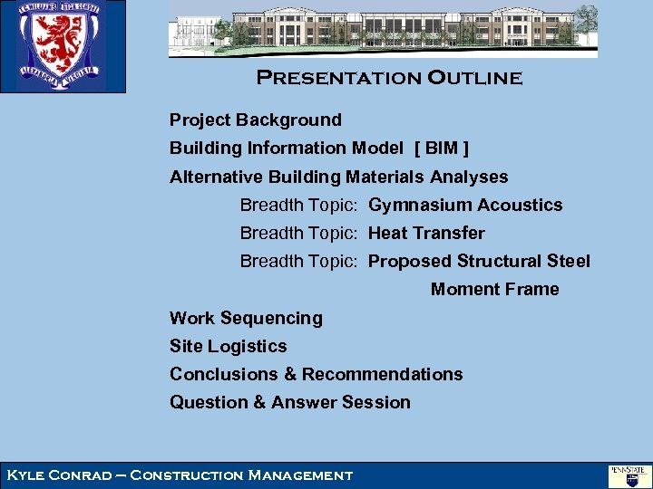 Presentation Outline Project Background Building Information Model [ BIM ] Alternative Building Materials Analyses