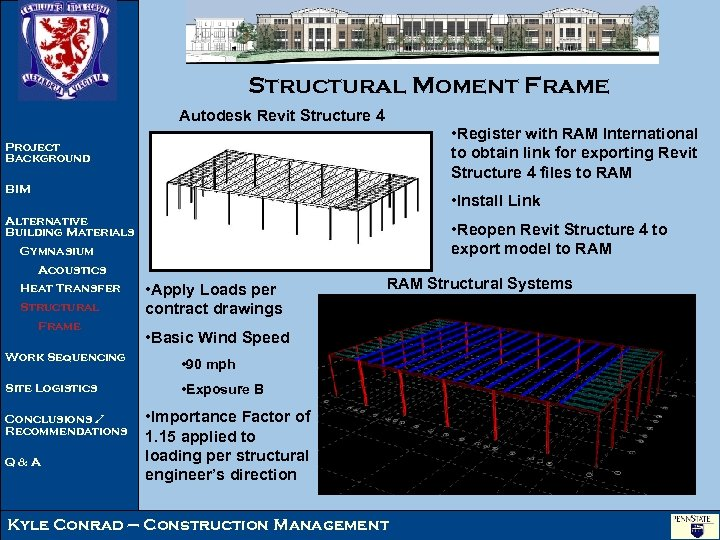 Structural Moment Frame Autodesk Revit Structure 4 • Register with RAM International to obtain