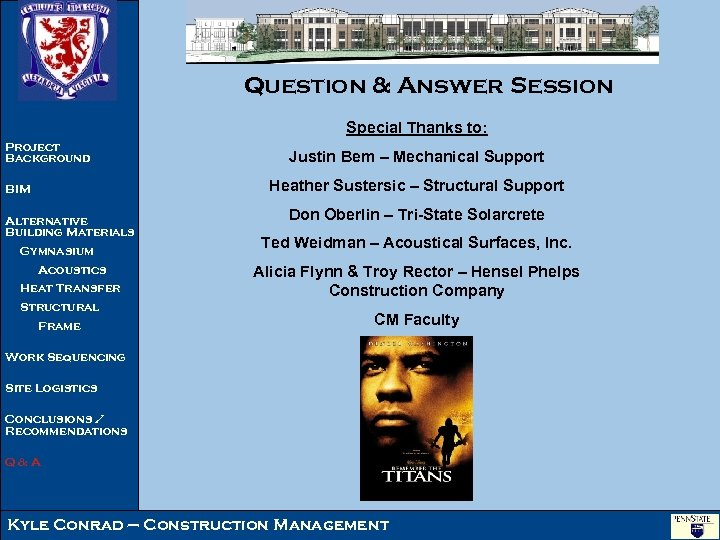 Question & Answer Session Special Thanks to: Project Background Justin Bem – Mechanical Support