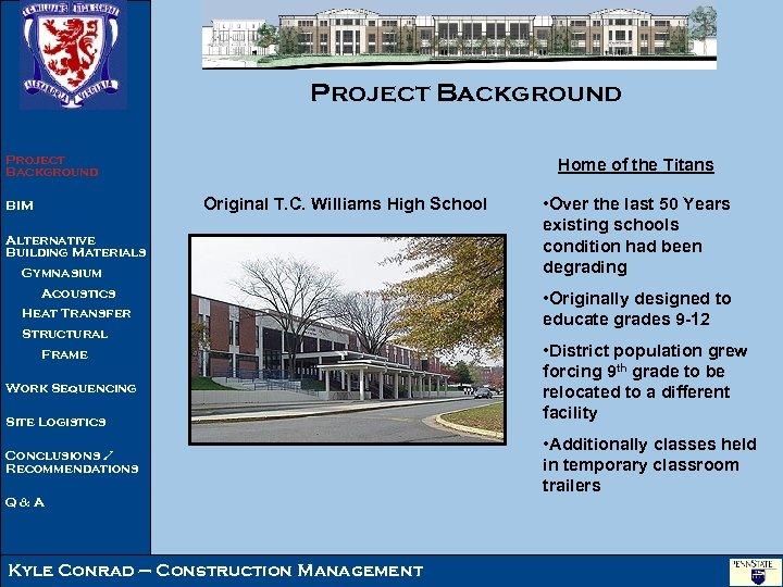 Project Background Home of the Titans Original T. C. Williams High School BIM Alternative