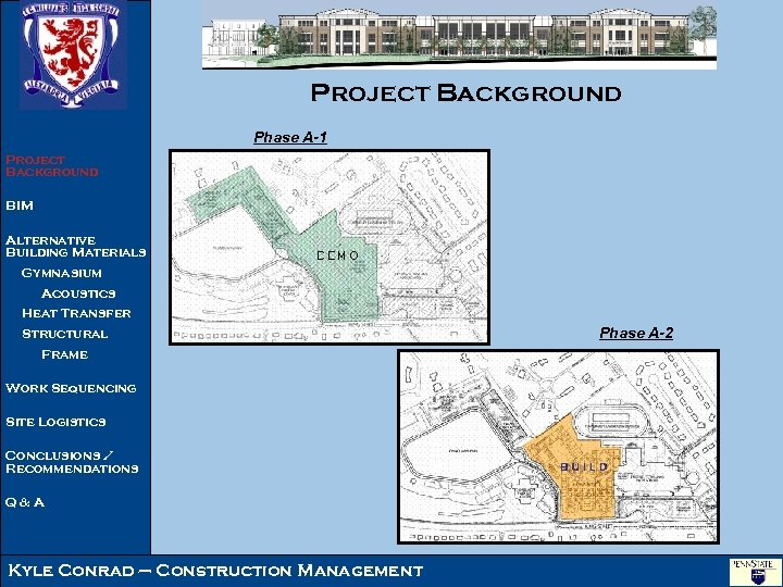 Project Background Phase A-1 Project Background BIM Alternative Building Materials Gymnasium Acoustics Heat Transfer
