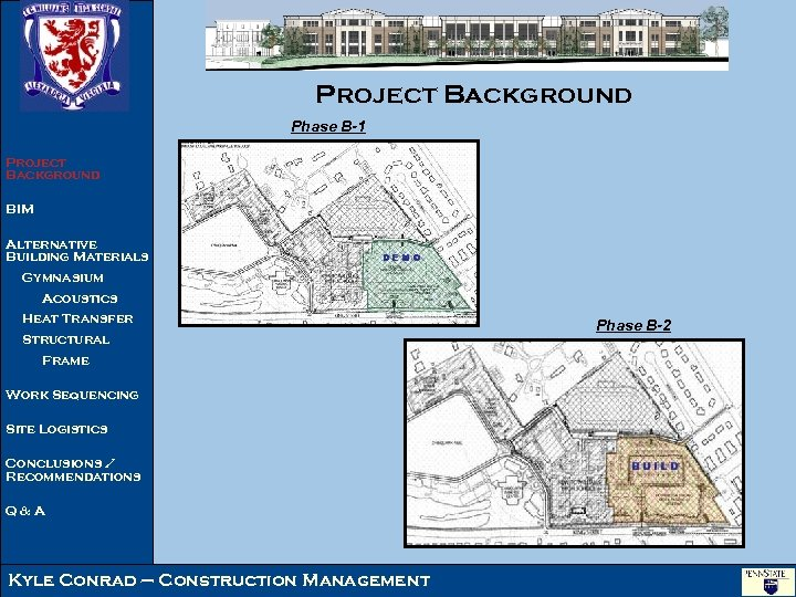 Project Background Phase B-1 Project Background BIM Alternative Building Materials Gymnasium Acoustics Heat Transfer
