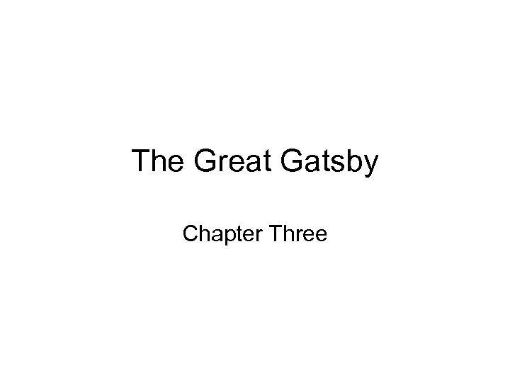 The Great Gatsby Chapter Three