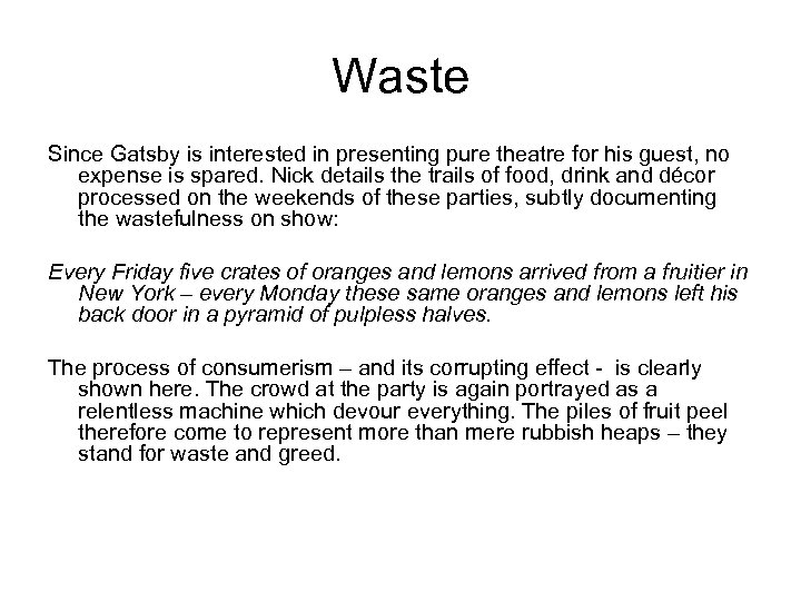 Waste Since Gatsby is interested in presenting pure theatre for his guest, no expense