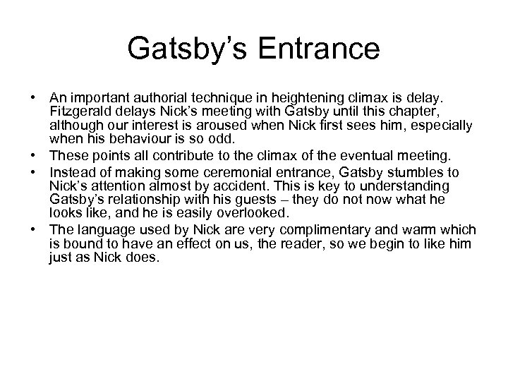 Gatsby's Entrance • An important authorial technique in heightening climax is delay. Fitzgerald delays