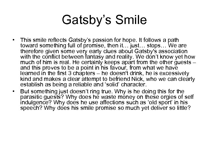 Gatsby's Smile • This smile reflects Gatsby's passion for hope. It follows a path