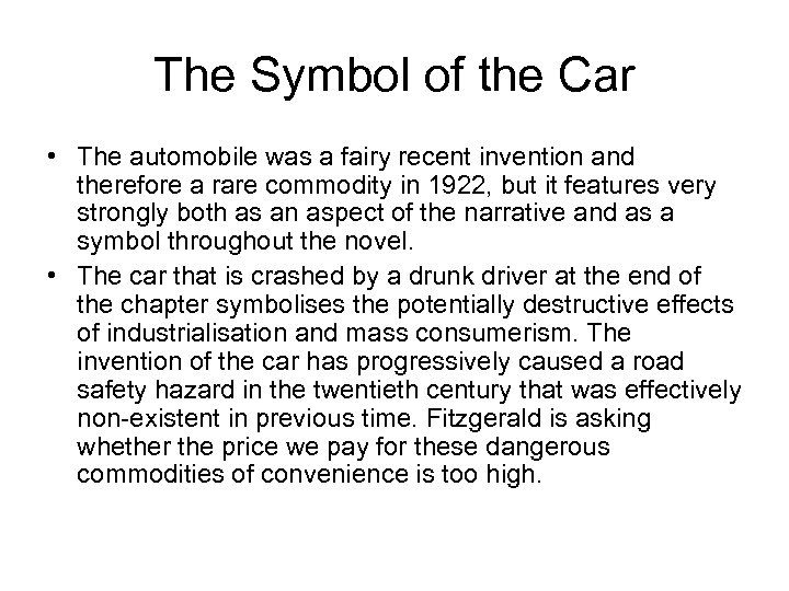 The Symbol of the Car • The automobile was a fairy recent invention and