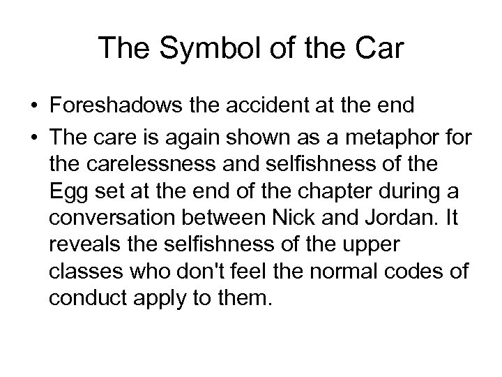 The Symbol of the Car • Foreshadows the accident at the end • The