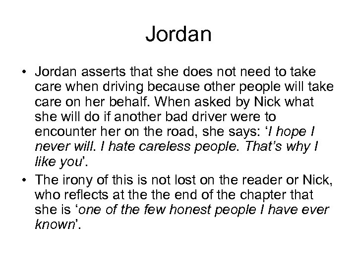 Jordan • Jordan asserts that she does not need to take care when driving