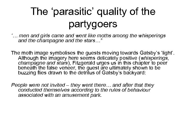 The 'parasitic' quality of the partygoers '… men and girls came and went like