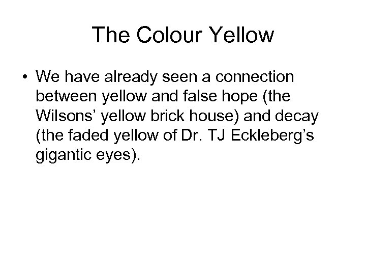The Colour Yellow • We have already seen a connection between yellow and false