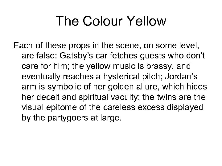 The Colour Yellow Each of these props in the scene, on some level, are
