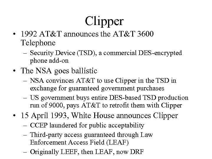 Clipper • 1992 AT&T announces the AT&T 3600 Telephone – Security Device (TSD), a