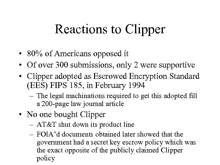 Reactions to Clipper • 80% of Americans opposed it • Of over 300 submissions,