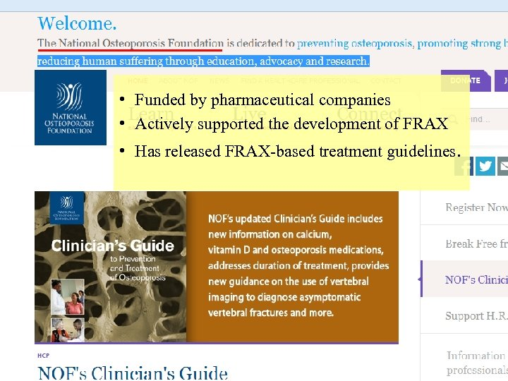 • Funded by pharmaceutical companies • Actively supported the development of FRAX •
