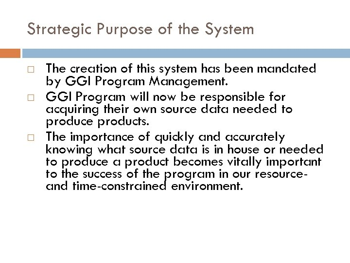Strategic Purpose of the System The creation of this system has been mandated by