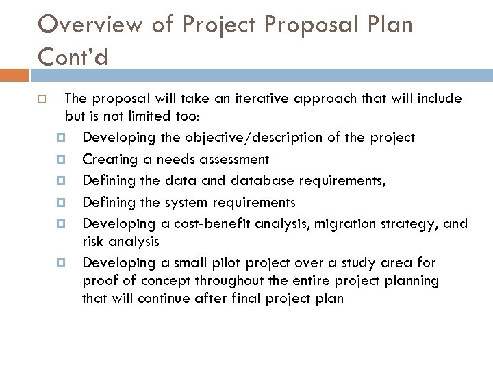 Overview of Project Proposal Plan Cont'd The proposal will take an iterative approach that