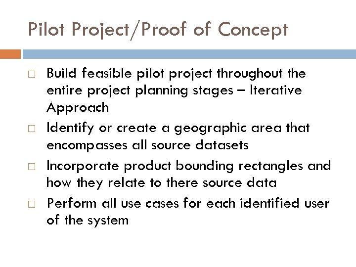 Pilot Project/Proof of Concept Build feasible pilot project throughout the entire project planning stages