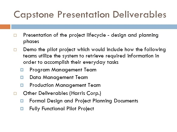 Capstone Presentation Deliverables Presentation of the project lifecycle - design and planning phases Demo