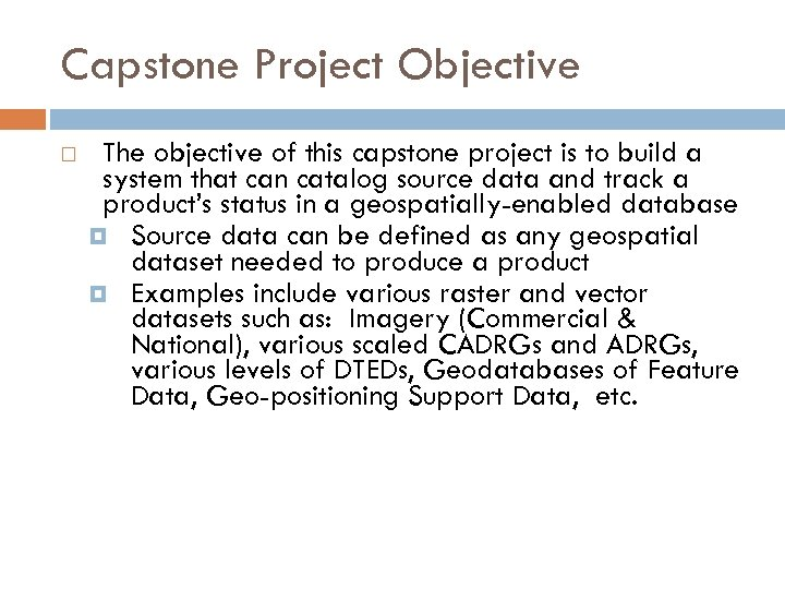 Capstone Project Objective The objective of this capstone project is to build a system