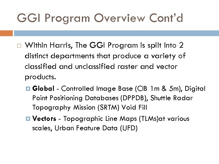 GGI Program Overview Cont'd Within Harris, The GGI Program is split into 2 distinct