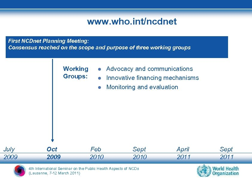 www. who. int/ncdnet First NCDnet Planning Meeting: Consensus reached on the scope and purpose