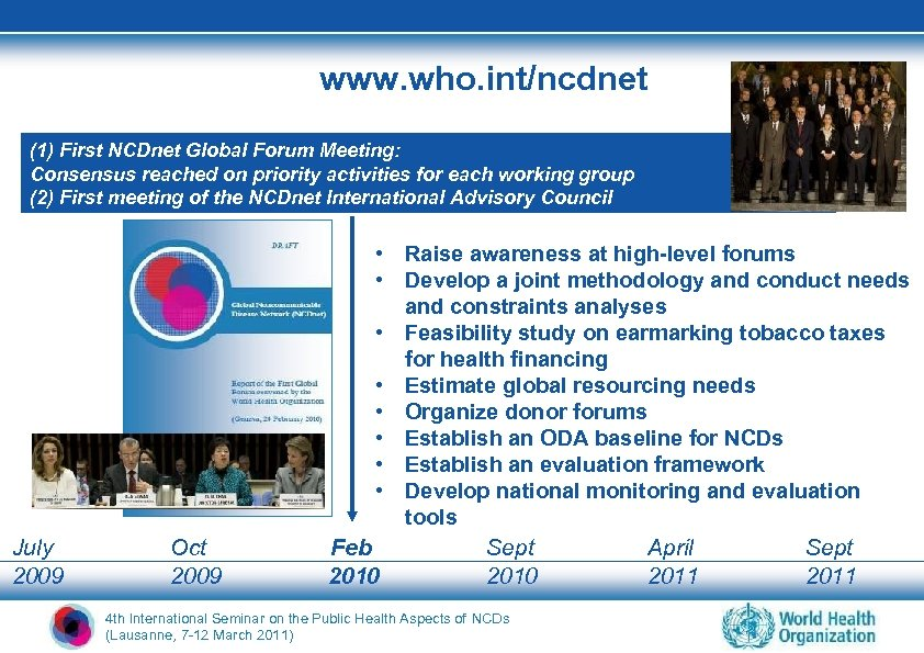 www. who. int/ncdnet (1) First NCDnet Global Forum Meeting: Consensus reached on priority activities
