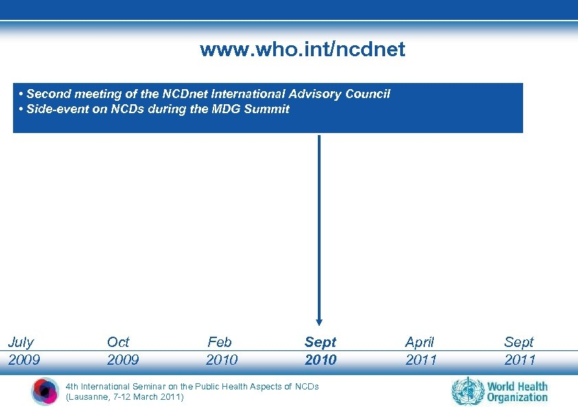 www. who. int/ncdnet • Second meeting of the NCDnet International Advisory Council • Side-event