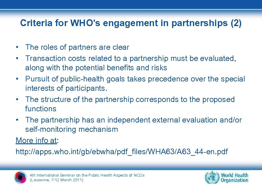 Criteria for WHO's engagement in partnerships (2) • The roles of partners are clear