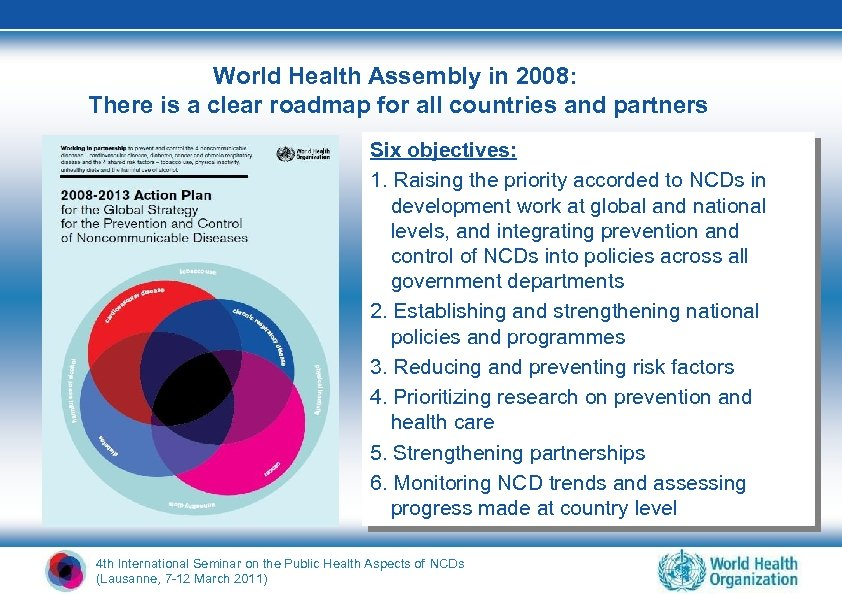 World Health Assembly in 2008: There is a clear roadmap for all countries and