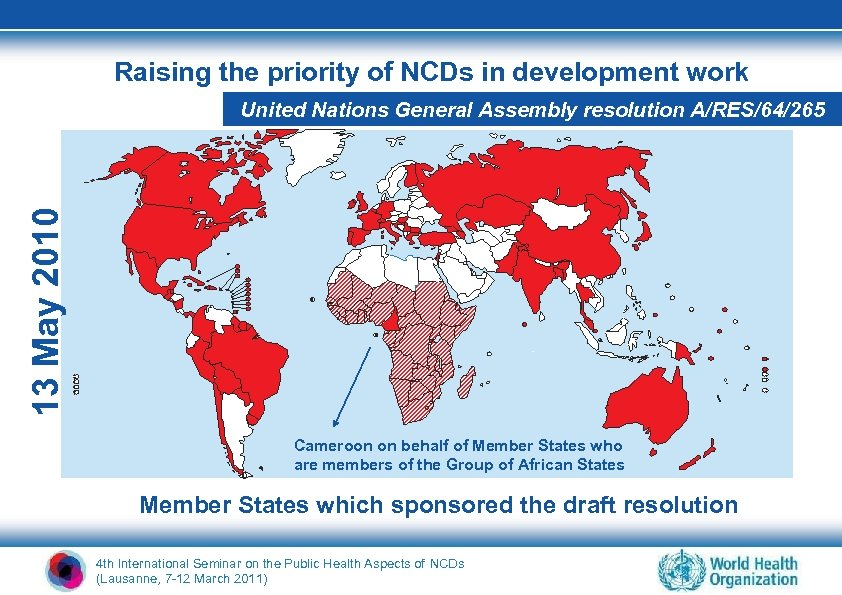 Raising the priority of NCDs in development work 13 May 2010 United Nations General