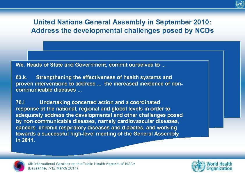 United Nations General Assembly in September 2010: Address the developmental challenges posed by NCDs