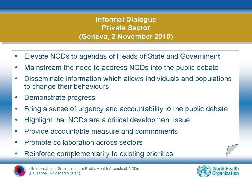 Informal Dialogue Private Sector (Geneva, 2 November 2010) • Elevate NCDs to agendas of