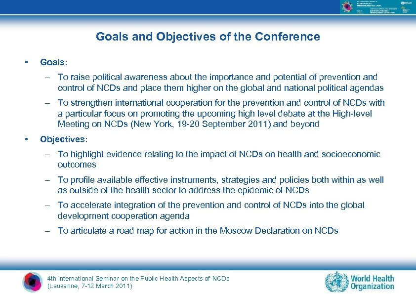 Goals and Objectives of the Conference • Goals: – To raise political awareness about