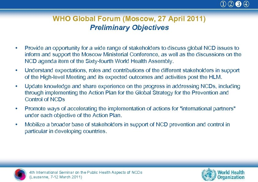 WHO Global Forum (Moscow, 27 April 2011) Preliminary Objectives • Provide an opportunity