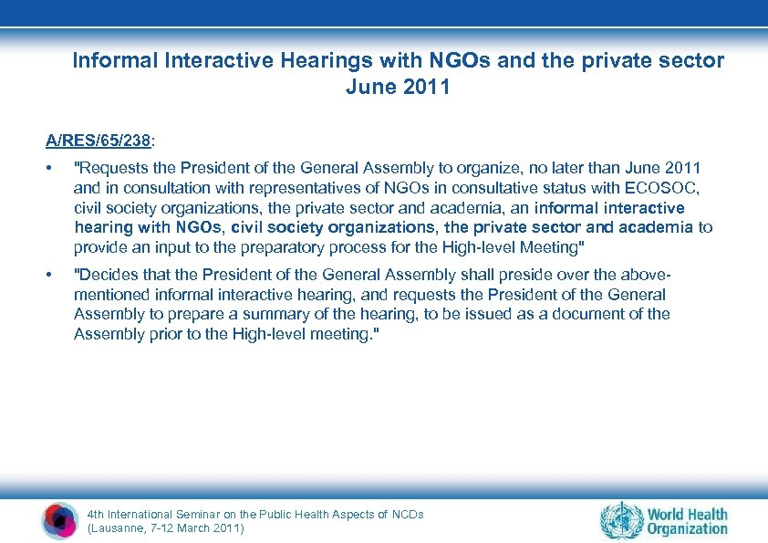 Informal Interactive Hearings with NGOs and the private sector June 2011 A/RES/65/238: •