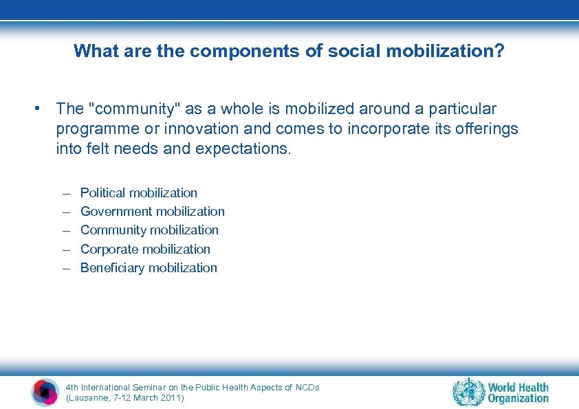 What are the components of social mobilization? • The