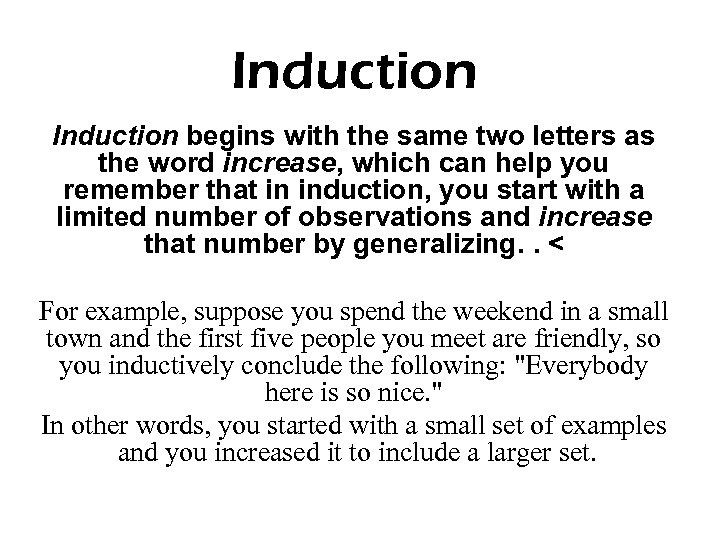 Induction begins with the same two letters as the word increase, which can help