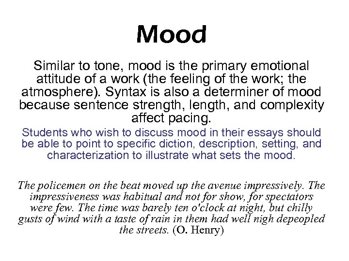 Mood Similar to tone, mood is the primary emotional attitude of a work (the