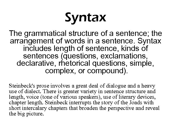 Syntax The grammatical structure of a sentence; the arrangement of words in a sentence.